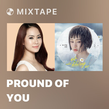 Mixtape Pround Of You - Various Artists