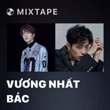 Radio Vương Nhất Bác - Various Artists
