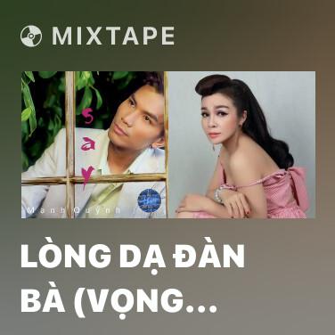 Radio Lòng Dạ Đàn Bà (Vọng Cổ) - Various Artists