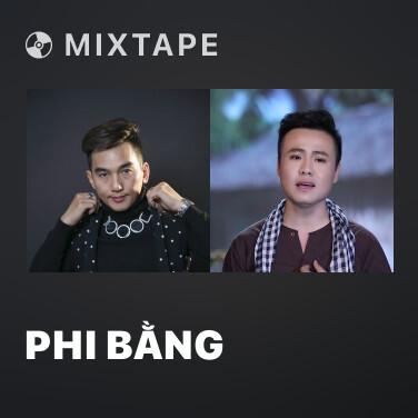 Mixtape Phi Bằng - Various Artists