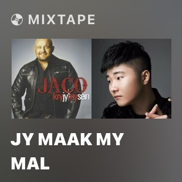 Mixtape Jy Maak My Mal - Various Artists