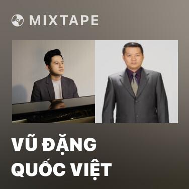 Mixtape Vũ Đặng Quốc Việt - Various Artists