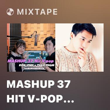 Radio Mashup 37 Hit V-Pop 2018 - Various Artists