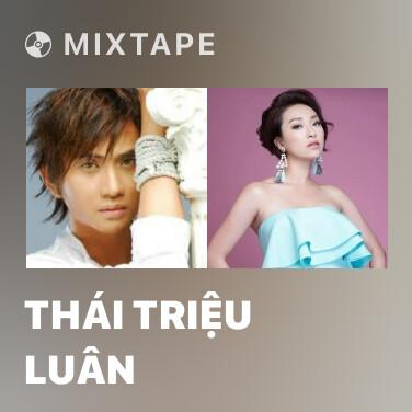 Mixtape Thái Triệu Luân - Various Artists