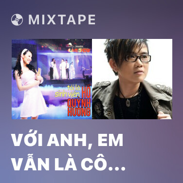 Mixtape Với Anh, Em Vẫn Là Cô Bé - Various Artists
