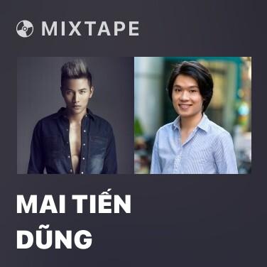 Mixtape Mai Tiến Dũng - Various Artists