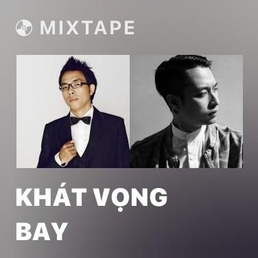Mixtape Khát Vọng Bay - Various Artists