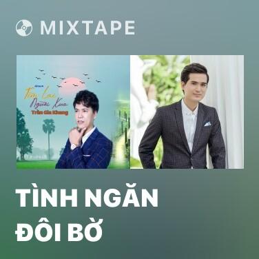 Mixtape Tình Ngăn Đôi Bờ - Various Artists