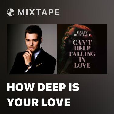Mixtape How Deep Is Your Love - Various Artists