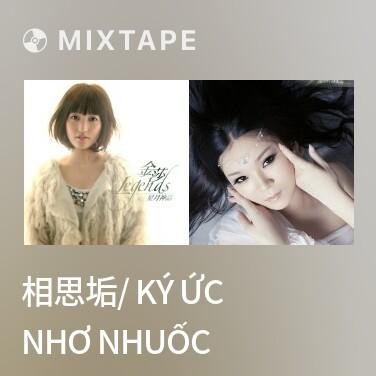 Mixtape 相思垢/ Ký Ức Nhơ Nhuốc - Various Artists
