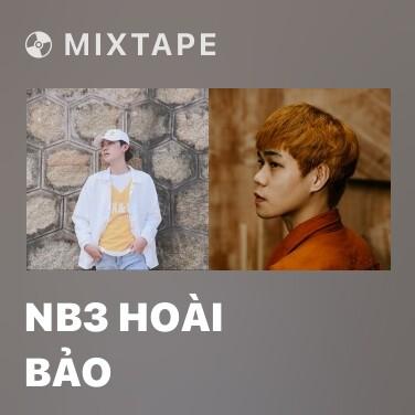 Mixtape NB3 Hoài Bảo