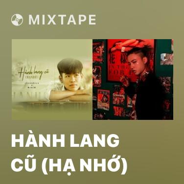 Mixtape Hành Lang Cũ (Hạ Nhớ) - Various Artists