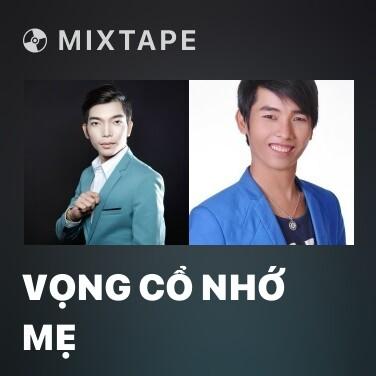Radio Vọng Cổ Nhớ Mẹ - Various Artists