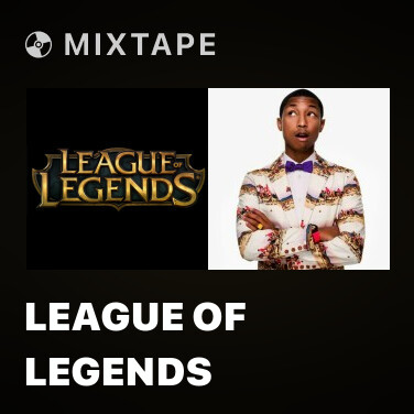 Mixtape League Of Legends