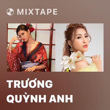 Mixtape Trương Quỳnh Anh - Various Artists