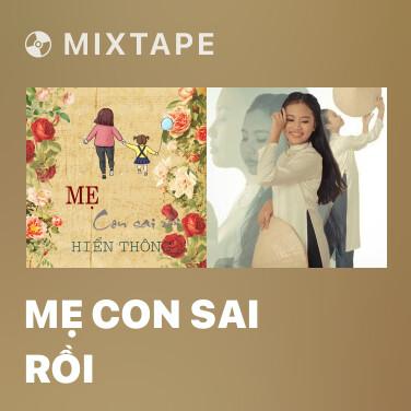 Mixtape Mẹ Con Sai Rồi - Various Artists