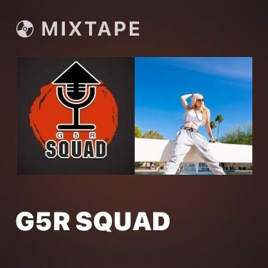 Mixtape G5R Squad