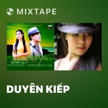 Mixtape Duyên Kiếp - Various Artists