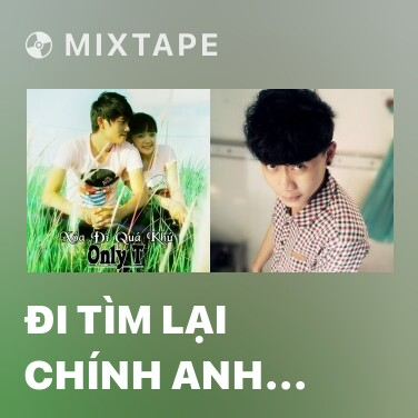 Mixtape Đi Tìm Lại Chính Anh (Part2) - Various Artists