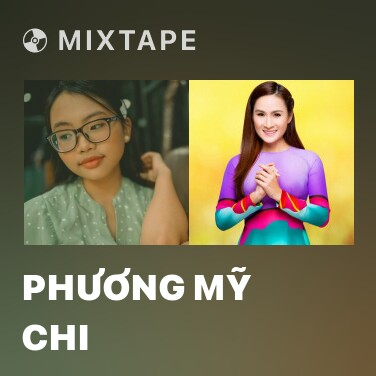 Mixtape Phương Mỹ Chi - Various Artists