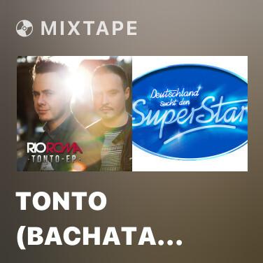 Mixtape Tonto (Bachata Remix)