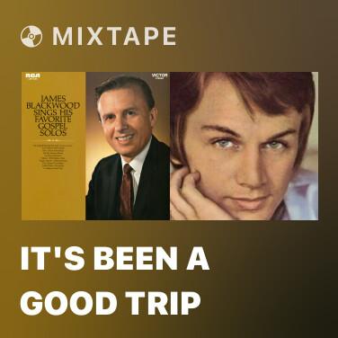 Mixtape It's Been a Good Trip -