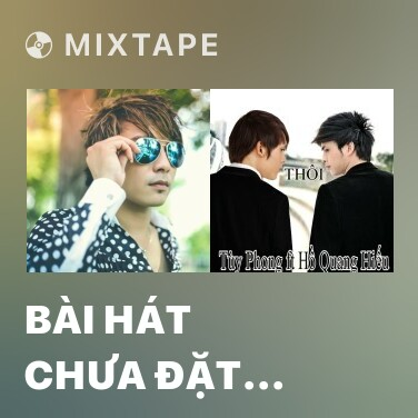 Mixtape Bài Hát Chưa Đặt Tên - Various Artists