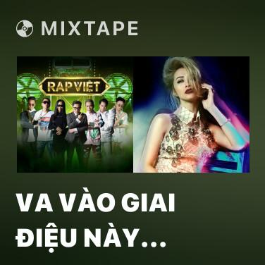 Mixtape Va Vào Giai Điệu Này (feat. RPT MCK) - Various Artists
