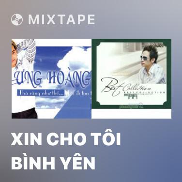 Mixtape Xin Cho Tôi Bình Yên - Various Artists