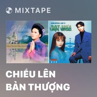 Radio Chiều Lên Bản Thượng - Various Artists