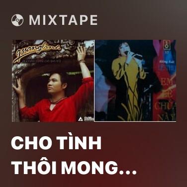 Mixtape Cho Tình Thôi Mong Manh - Various Artists