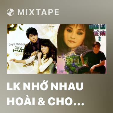 Mixtape LK Nhớ Nhau Hoài & Cho Người Vào Cuộc Chiến - Various Artists