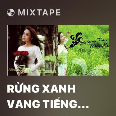 Mixtape Rừng Xanh Vang Tiếng Ta Lư - Various Artists