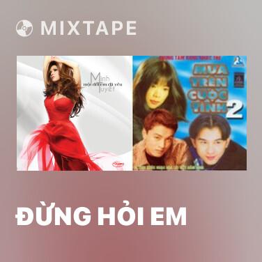 Mixtape Đừng Hỏi Em - Various Artists