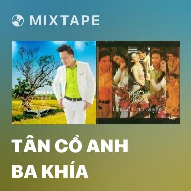 Radio Tân Cổ Anh Ba Khía - Various Artists