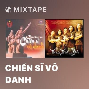 Mixtape Chiến Sĩ Vô Danh - Various Artists