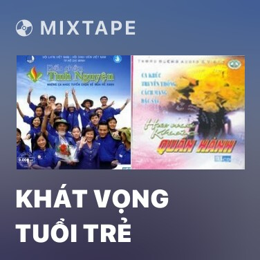 Mixtape Khát Vọng Tuổi Trẻ - Various Artists