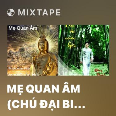 Mixtape Mẹ Quan Âm (Chú Đại Bi Tiếng Phạn) - Various Artists