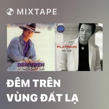 Mixtape Đêm Trên Vùng Đất Lạ - Various Artists