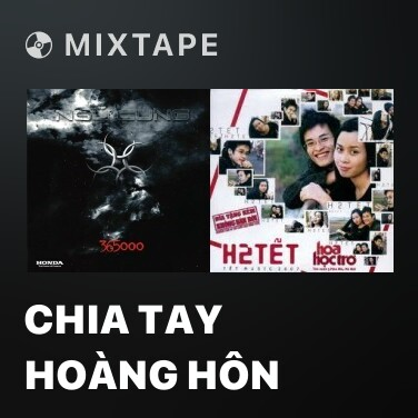 Mixtape Chia Tay Hoàng Hôn -