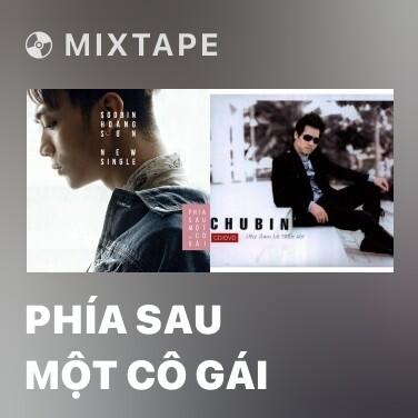 Mixtape Phía Sau Một Cô Gái - Various Artists