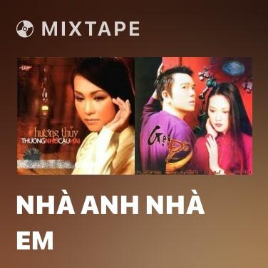 Mixtape Nhà Anh Nhà Em - Various Artists