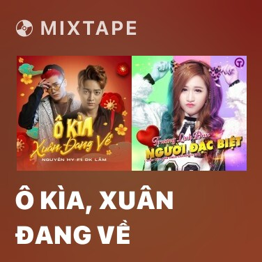 Mixtape Ô Kìa, Xuân Đang Về - Various Artists