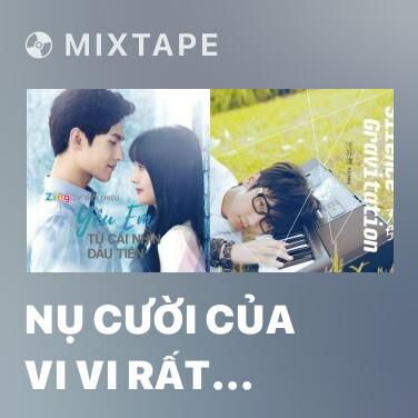 Mixtape Nụ Cười Của Vi Vi Rất Khuynh Thành - Various Artists