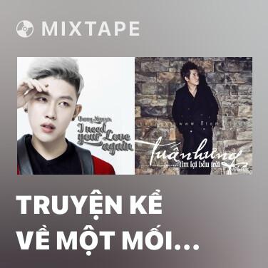 Mixtape Truyện Kể Về Một Mối Tình Ngang Trái - Various Artists
