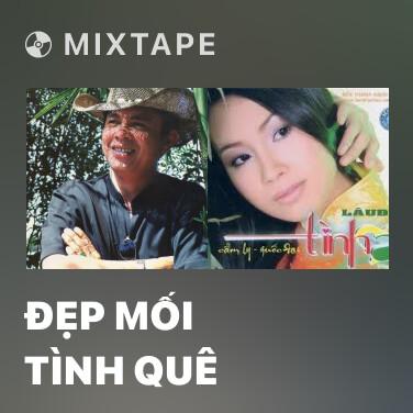 Mixtape Đẹp Mối Tình Quê - Various Artists