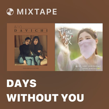 Mixtape Days Without You - Various Artists