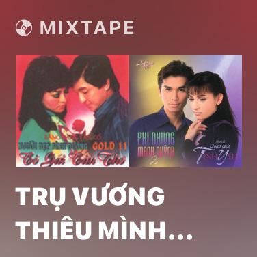 Mixtape Trụ Vương Thiêu Mình (Vọng Cổ) - Various Artists