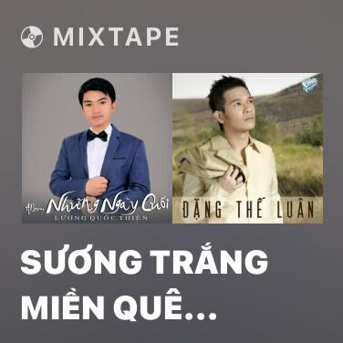 Mixtape Sương Trắng Miền Quê Ngoại - Various Artists