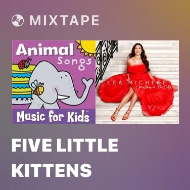 Mixtape Five Little Kittens - Various Artists